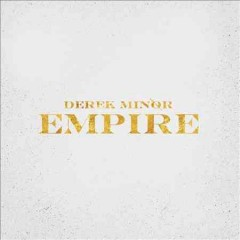 Empire /  Derek Minor. - Derek Minor.