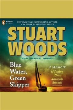 Blue water, green skipper /  Stuart Woods. - Stuart Woods.