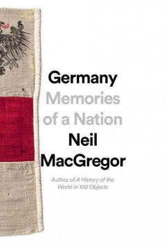 Germany : memories of a nation / Neil MacGregor.