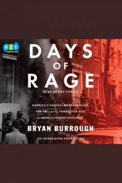 Days of rage : America's radical underground, the FBI, and the first age of terror / Bryan Burrough. - Bryan Burrough.