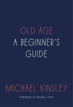 Old Age / Michael Kinsley
