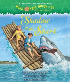 Shadow of the shark /  Mary Pope Osborne. - Mary Pope Osborne.