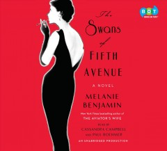 The swans of Fifth Avenue : a novel / Melanie Benjamin. - Melanie Benjamin.