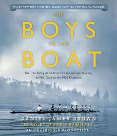 The boys in the boat : the true story of an American team's epic journey to win gold at the 1936 Olympics / Daniel James Brown. - Daniel James Brown.