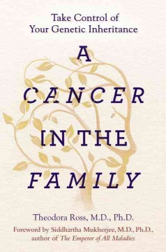 A cancer in the family : take control of your genetic inheritance / Theodora Ross.