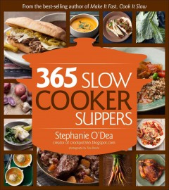 365 slow cooker suppers /  Stephanie O'Dea, creator of crockpot365.blogspot.com, photography by Tara Donne. - Stephanie O'Dea, creator of crockpot365.blogspot.com, photography by Tara Donne.