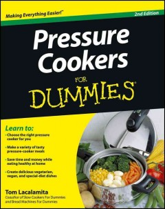 Pressure cookers for dummies /  by Tom Lacalamita.