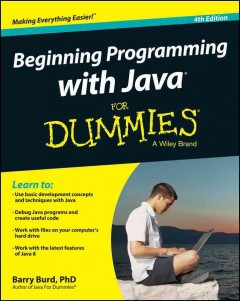 Beginning programming with Java for dummies /  by Barry Burd, author of Java for dummies. - by Barry Burd, author of Java for dummies.