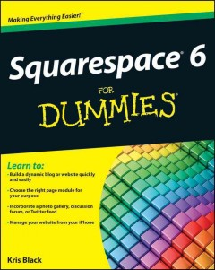 Squarespace 6 for dummies /  by Kris Black. - by Kris Black.