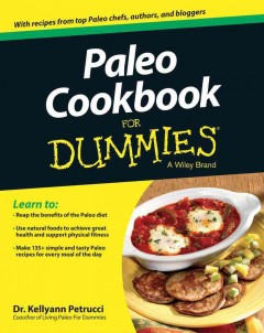 Paleo cookbook for dummies /  Kellyann Petrucci. - Kellyann Petrucci.