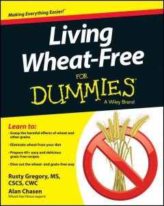 Living wheat-free for dummies /  Rusty Gregory, Alan Chasen. - Rusty Gregory, Alan Chasen.