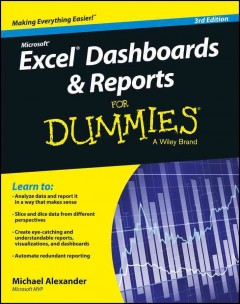 Excel dashboards & reports for dummies /  by Michael Alexander. - by Michael Alexander.