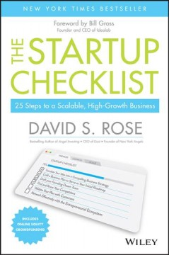 The startup checklist : 25 steps to a scalable, high-growth business / David S. Rose. - David S. Rose.