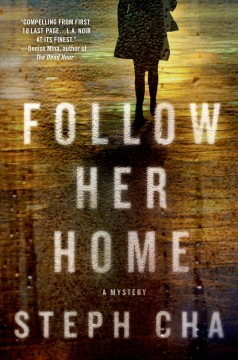 Follow her home /  Steph Cha.