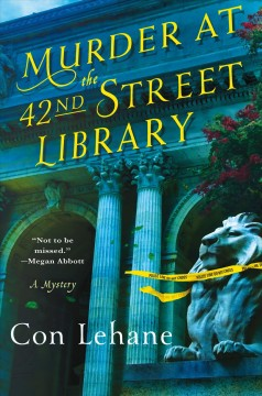 Murder at the 42nd Street library : a mystery / Con Lehane.