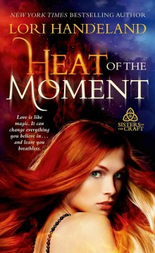 Heat of the moment /  Lori Handeland. - Lori Handeland.