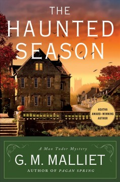 The haunted season : a Max Tudor novel / G. M. Malliet. - G. M. Malliet.