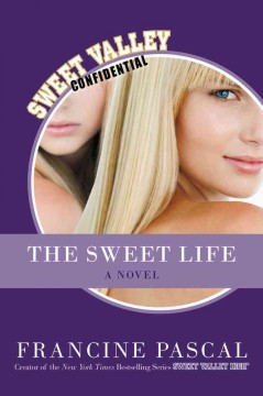 The sweet life : the serial / Francine Pascal.