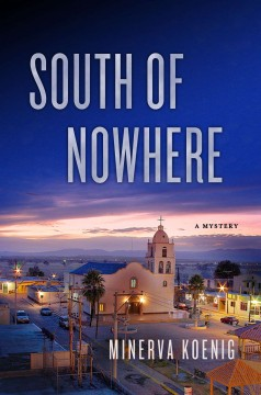 South of nowhere /  Minerva Koenig.