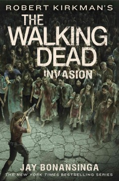 The walking dead : invasion / Jay Bonansinga. - Jay Bonansinga.