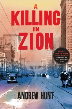 A killing in Zion : a mystery / Andrew Hunt. - Andrew Hunt.
