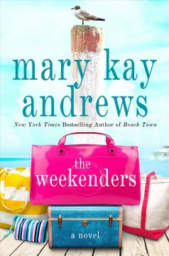 The Weekenders / Mary Kay Andrews - Mary Kay Andrews