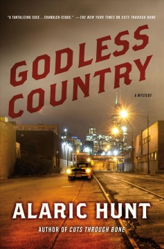 Godless country : a mystery / Alaric Hunt.