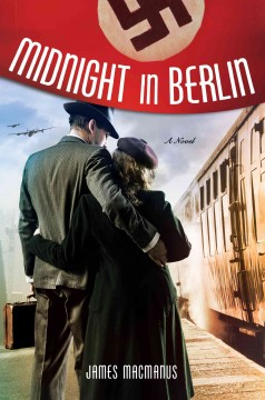Midnight in Berlin : a novel / James MacManus.