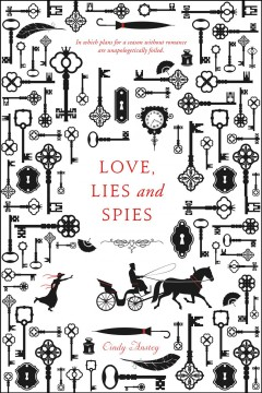Love, lies and spies /  Cindy Anstey. - Cindy Anstey.