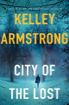City of the lost /  Kelley Armstrong. - Kelley Armstrong.