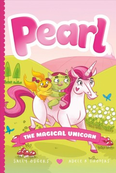 Pearl the magical unicorn /  Sally Odgers ; illustrations by Adele K Thomas. - Sally Odgers ; illustrations by Adele K Thomas.