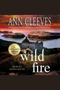 Wild Fire /  by Ann Cleeves. - by Ann Cleeves.