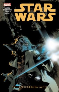 Star Wars Volume 5, Yoda's secret war /  writer, Jason Aaron, Kelly Thompson ; artist, Salvador Larroca, Emilio Laiso ; colorist, Edgar Delgado, Rachelle Rosenberg ; letterers, Chris Eliopoulos & Clayton Cowles, VC's Joe Caramagna ; cover art, Stuart Immonen, Mike Mayhew. - writer, Jason Aaron, Kelly Thompson ; artist, Salvador Larroca, Emilio Laiso ; colorist, Edgar Delgado, Rachelle Rosenberg ; letterers, Chris Eliopoulos & Clayton Cowles, VC's Joe Caramagna ; cover art, Stuart Immonen, Mike Mayhew.