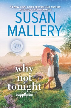 Why not tonight /  Susan Mallery. - Susan Mallery.