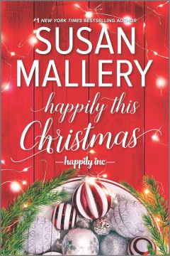 Happily this Christmas /  Susan Mallery. - Susan Mallery.