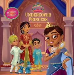 Undercover princess /  adapted by Sascha Paladino ; illustrated by Character Building Studio. - adapted by Sascha Paladino ; illustrated by Character Building Studio.