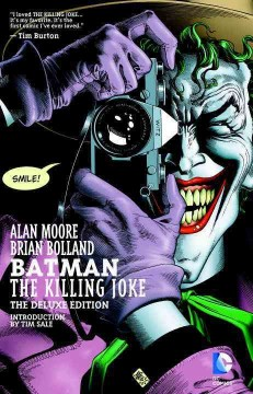 Batman : the killing joke : the deluxe edition / Alan Moore, writer ; Brian Bolland, art and colors ; Richard Starkings, letterer ; introduction by Tim Sale ; afterword by Brian Bolland.