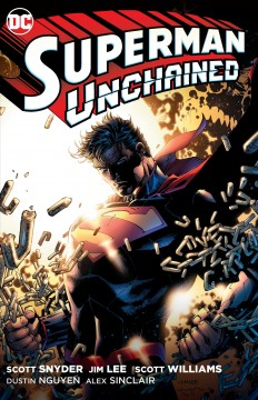 Superman unchained /  Scott Snyder, writer ; Jim Lee, Dustin Nguyen, Scott Williams, artists ; Alex Sinclair, John Kalisz, colorists ; Sal Cipriano, letterer.