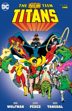 The new Teen Titans Volume 1 /  written by Marv Wolfman ; art by George Pérez and Romeo Tanghal with Dick Giordano, Frank Chiaramonte, Curt Swan, Pablo Marcos ; cover art by George Pérez and Dick Giordano. - written by Marv Wolfman ; art by George Pérez and Romeo Tanghal with Dick Giordano, Frank Chiaramonte, Curt Swan, Pablo Marcos ; cover art by George Pérez and Dick Giordano.