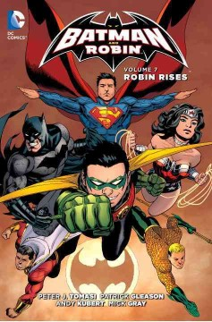 Batman and Robin Volume 7, Robin rises /  writer, Peter J. Tomasi ; pencillers, Patrick Gleason, Andy Kubert, Juan Jose Ryp, Ian Bertram ; inkers, Mick Gray, Jonathan Glapion [and four others] ; colorists, John Kalisz, Brad Anderson, Sonia Oback, Dave Stewart ; letterers, Carlos M. Mangual, Dezi Sienty, Tom Napolitano, Steve Wands ; collection cover artists, Patrick Gleason, Mick Gray and John Kalisz.