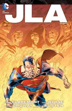 JLA Volume 8 /  Chris Claremont, Chuck Austen, Joe Kelly writers ; John Byrne, Ron Garney, Doug Mahnke, pencillers ; Jerry Ordway, Ron Garney, Tom Nguyen, inkers ; David Baron, Jeromy Cox, colorists ; Tom Orzechowski, Pat Brosseau, Jared Fletcher, Ken Lopez, letterers.