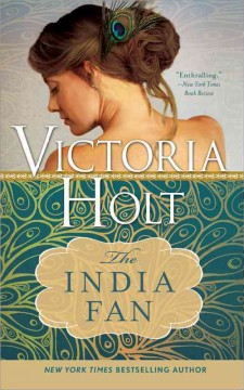 The India fan /  by Victoria Holt.