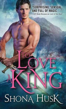 To love a king - Shona Husk.