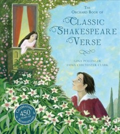 The Orchard book of classic Shakespeare verse /  Gina Pollinger ; illustrated by Emma Chichester Clark. - Gina Pollinger ; illustrated by Emma Chichester Clark.