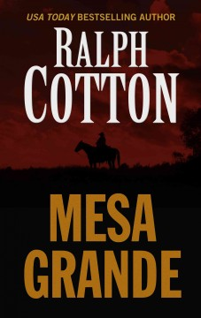 Mesa Grande /  by Ralph Cotton. - by Ralph Cotton.