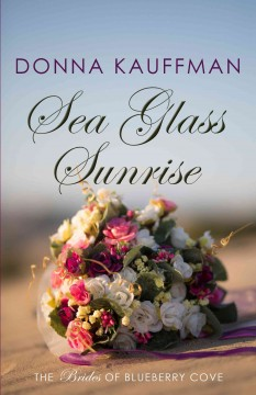 Sea glass sunrise  /  Donna Kauffman. - Donna Kauffman.