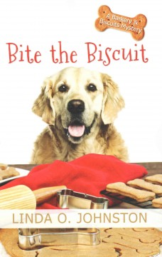 Bite the biscuit : a barkery & biscuits mystery / by Linda O. Johnston. - by Linda O. Johnston.