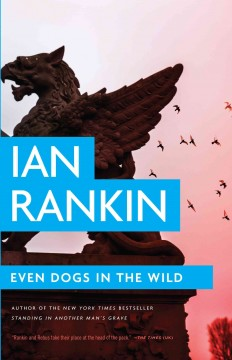 Even dogs in the wild /  Ian Rankin.