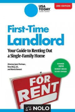 First-time landlord : your guide to renting out a single-family home / Attorney Janet Portman, Ilona Bray, J.D., and Marcia Stewart.