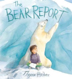 The bear report /  by Thyra Heder. - by Thyra Heder.
